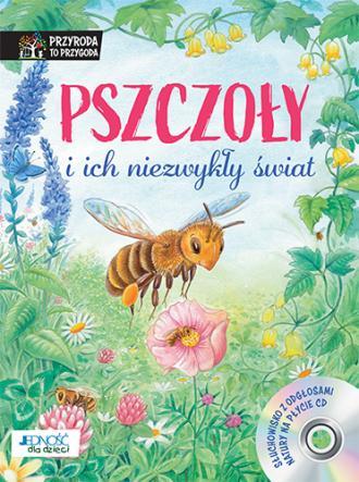 Pszczoły i ich niezwykły świat. - okładka książki