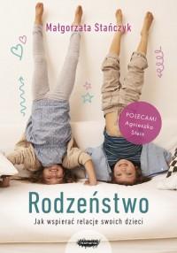 Rodzeństwo. Jak wspierać relacje - okładka książki