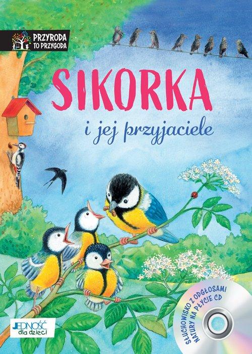 Sikorka i jej przyjaciele. Książka - okładka książki