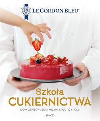 Szkoła cukiernictwa 100 przepisów - okładka książki