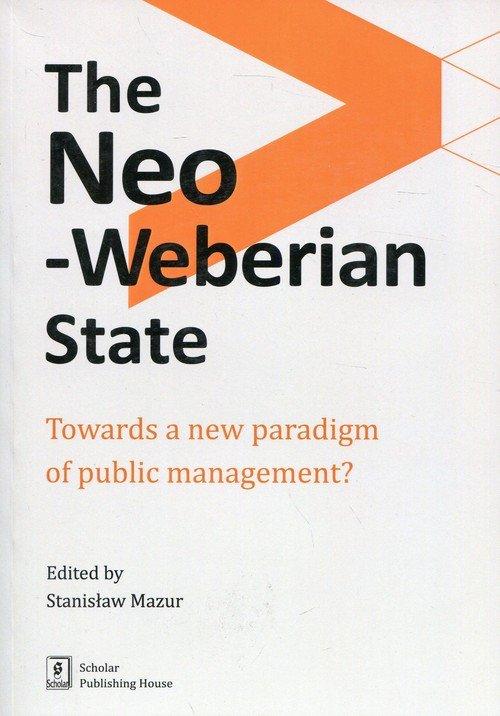 The Neo-Weberian State. Towards - okładka książki