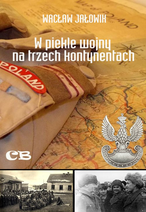 W piekle wojny na trzech kontynentach. - okładka książki
