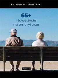 65+. Nowe życie na emeryturze - okładka książki