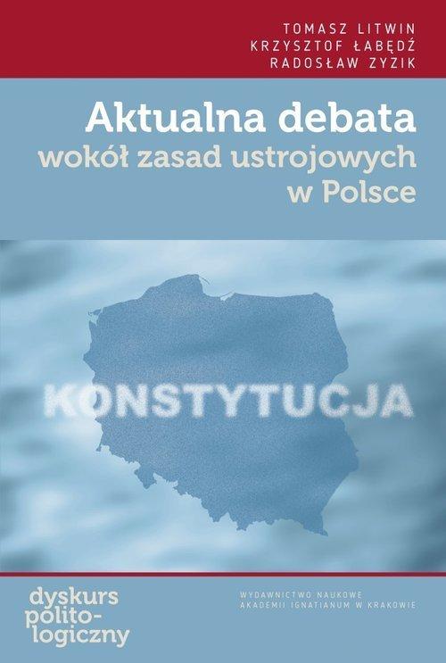 Aktualna debata wokół zasad ustrojowych - okładka książki