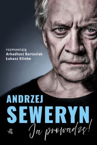Andrzej Seweryn. Ja, prowadzę - okładka książki