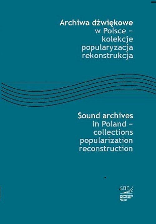 Archiwa dźwiękowe w Polsce - kolekcje - okładka książki