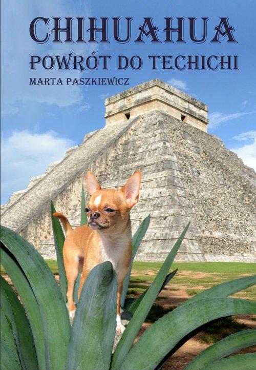 Chihuahua. Powrót do techichi - okładka książki