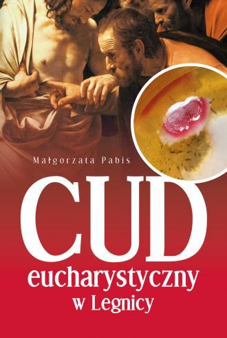Cud Eucharystyczny w Legnicy - okładka książki