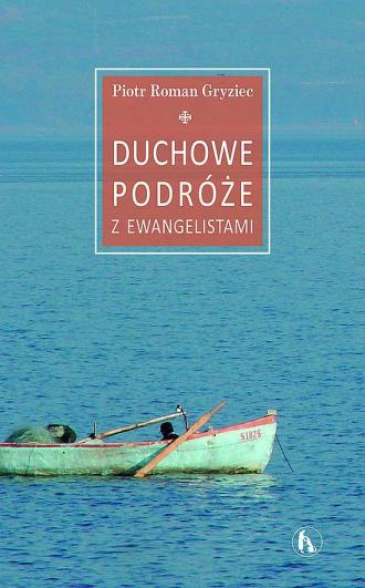 Duchowe podróże z Ewangelistami - okładka książki