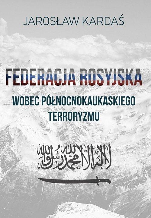Federacja rosyjska wobec północnokaukaskiego - okładka książki