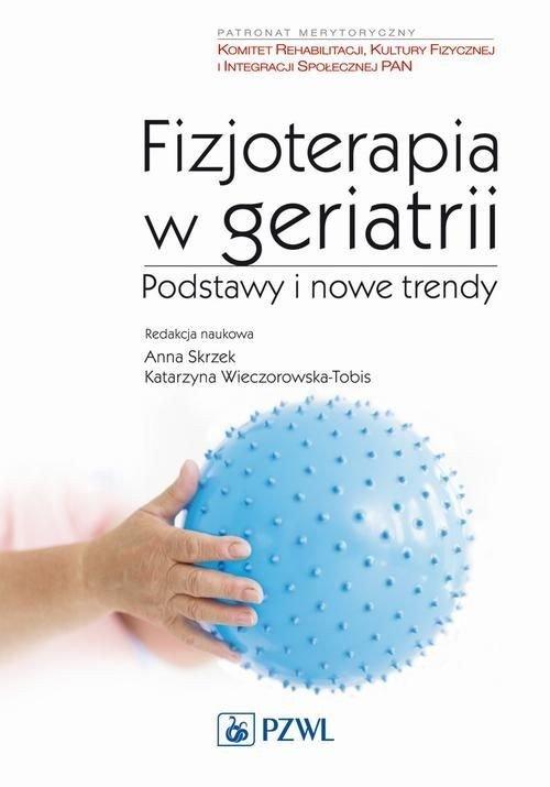 Fizjoterapia w geriatrii. Podstawy - okładka książki