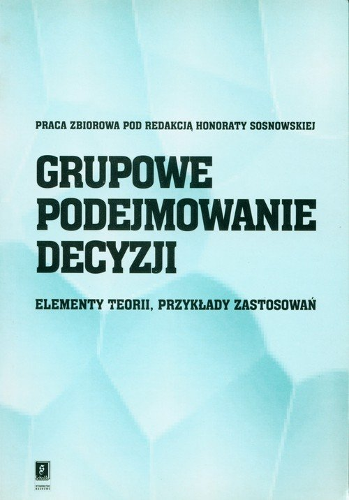 Grupowe podejmowanie decyzji. Elementy - okładka książki