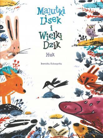 Huk. Malutki Lisek i Wielki Dzik. - okładka książki