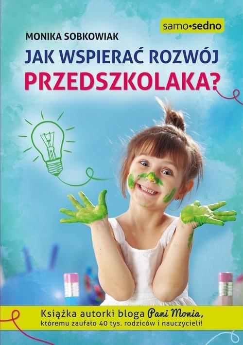 Jak wspierać rozwój przedszkolaka? - okładka książki