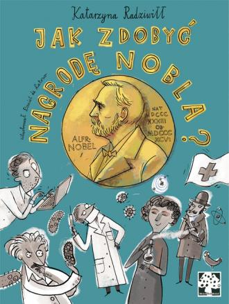 Jak zdobyć Nagrodę Nobla - okładka książki