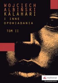 Kalahari i inne opowiadania. Tom - okładka książki