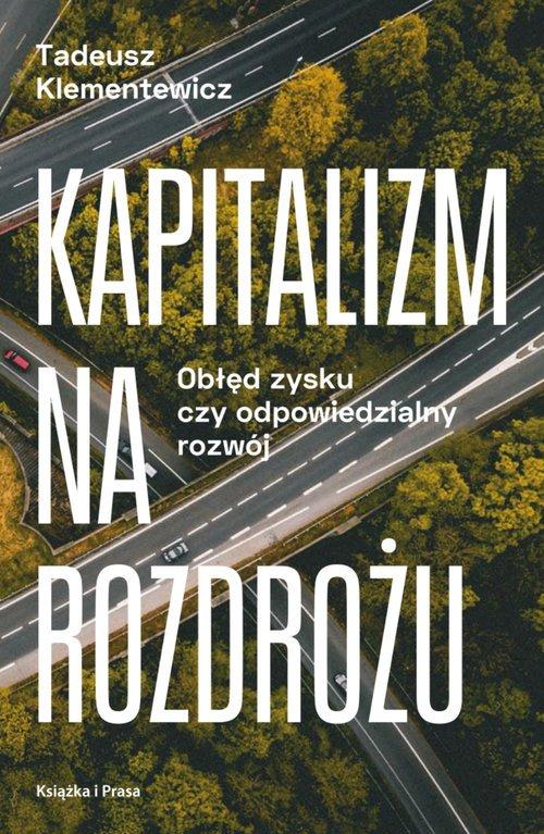 Kapitalizm na rozdrożu. Obłęd zysku - okładka książki