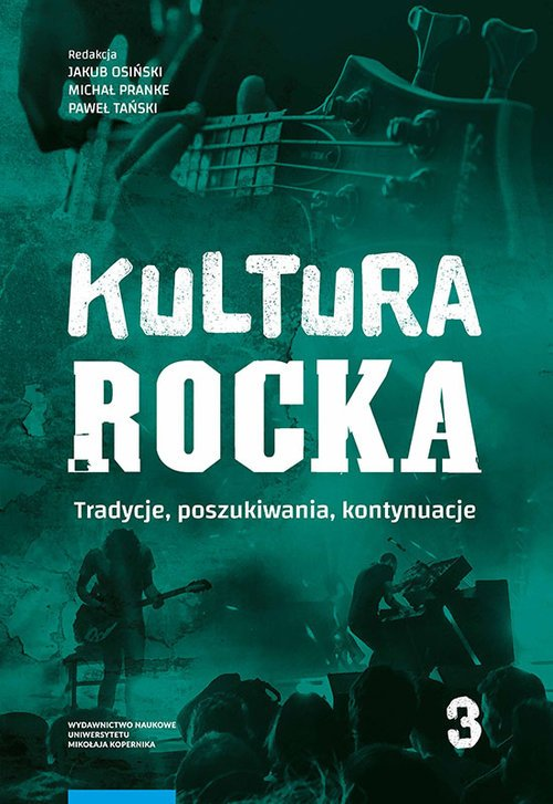 Kultura rocka 3. Tradycje, poszukiwania, - okładka książki
