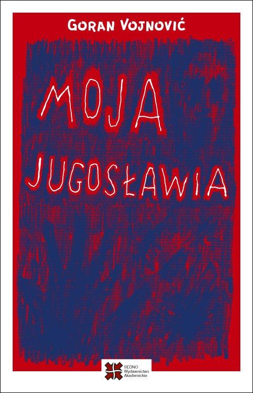 Moja Jugosławia - okładka książki