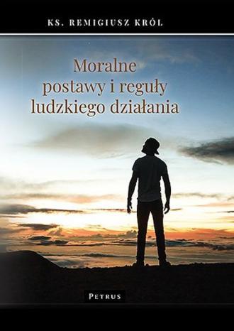 Moralne postawy i reguły ludzkiego - okładka książki