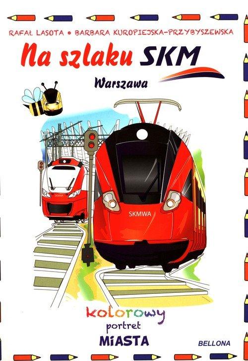 Na szlaku SKM. Warszawa. Kolorowy - okładka książki