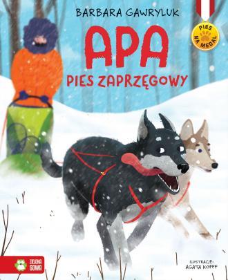 Pies na medal. Apa - pies zaprzęgowy - okładka książki