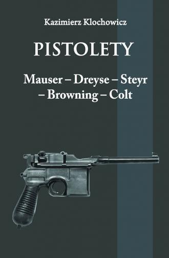 Pistolety: Mauser, Dreyse, Steyr, - okładka książki