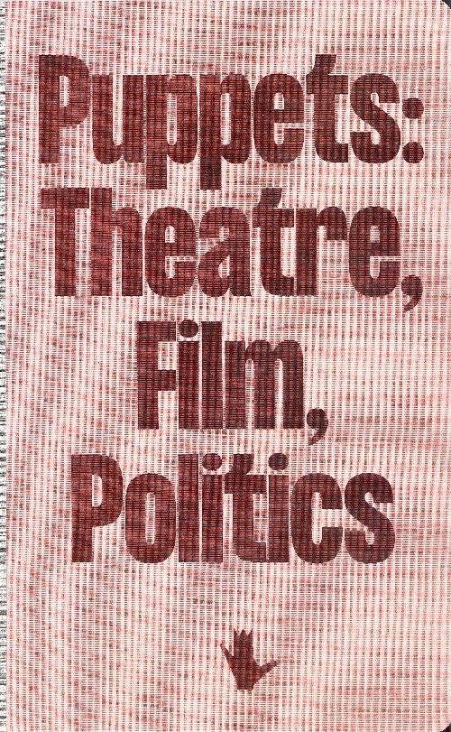 Puppets: Theatre, Film, Politics - okładka książki