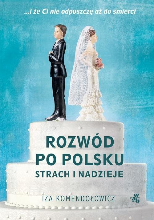 Rozwód po polsku Strach i nadzieje - okładka książki