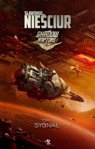 Shadow Raptors. Tom 2. Sygnał - okładka książki
