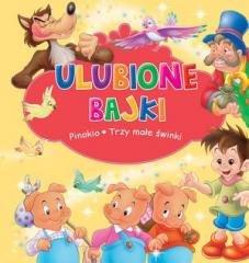Ulubione Bajki. Pinokio i Trzy - okładka książki