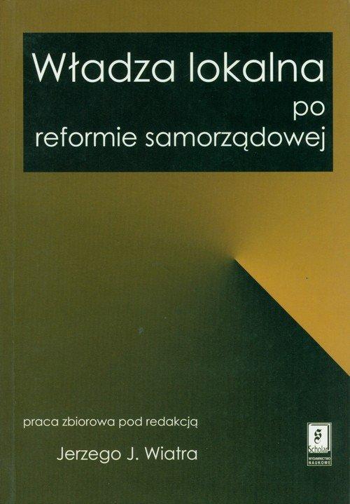 Władza lokalna po reformie samorządowej - okładka książki