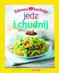 Zdrowa kuchnia. Jedz i chudnij - okładka książki