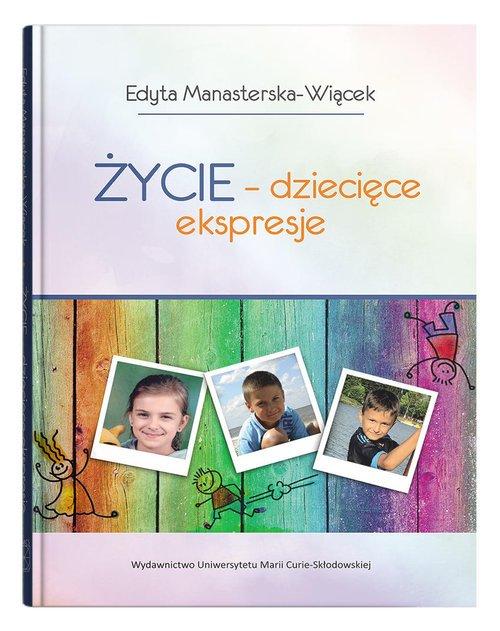 Życie - dziecięce ekspresje - okładka książki