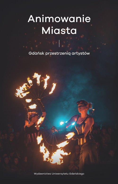 Animowanie miasta. Gdańsk przestrzenią - okładka książki