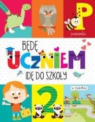 Będę uczniem. Idę do szkoły - okładka książki