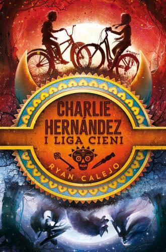 Charlie Hernandez i Liga Cieni. - okładka książki