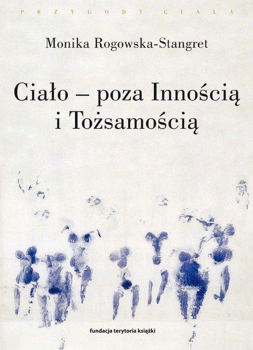 Ciało - poza Innością i Tożsamością. - okładka książki