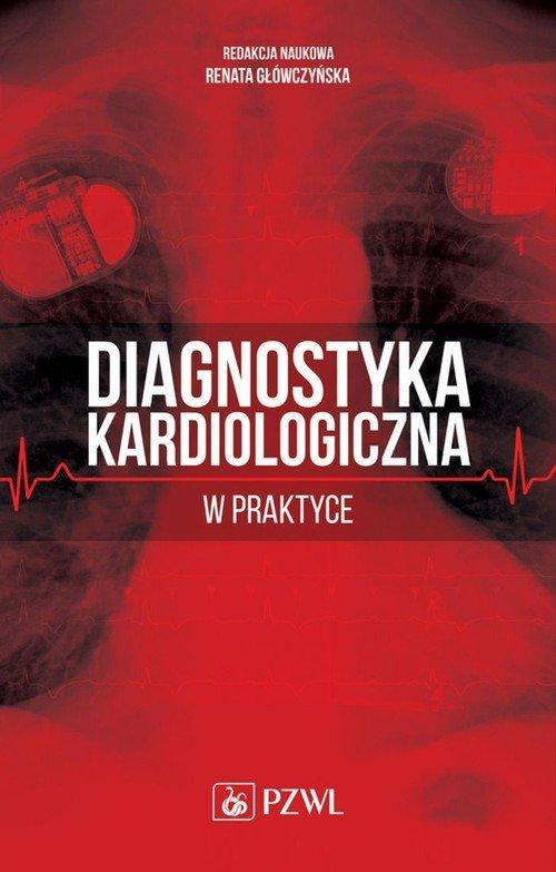 Diagnostyka kardiologiczna w praktyce - okładka książki