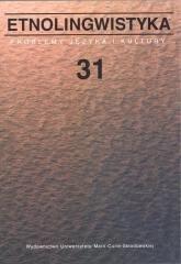 Etnolingwistyka 31. Problemy Języka - okładka książki