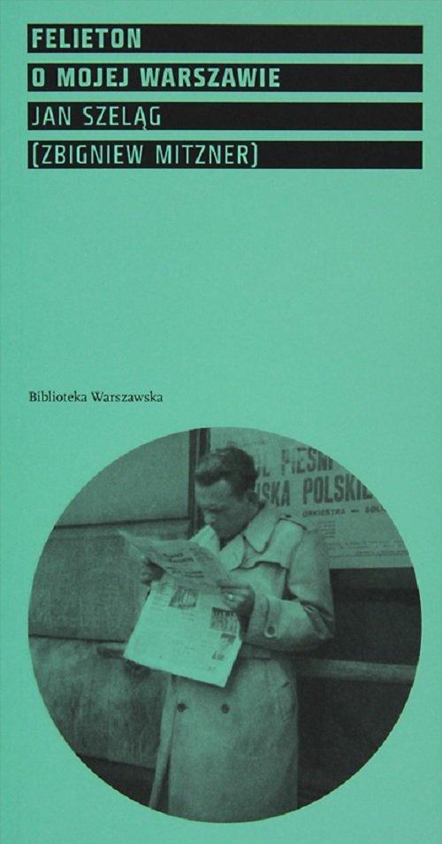 Felieton o mojej Warszawie - okładka książki