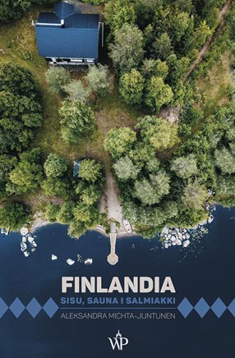 Finlandia. Sisu, sauna i salmiakki - okładka książki