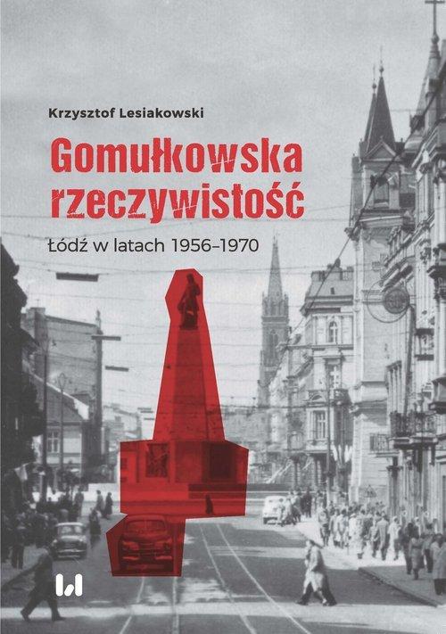 Gomułkowska rzeczywistość. Łódź - okładka książki