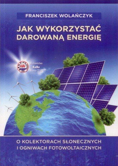 Jak wykorzystać darowaną energię. - okładka książki
