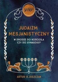 Judaizm Mesjanistyczny. W drodze - okładka książki
