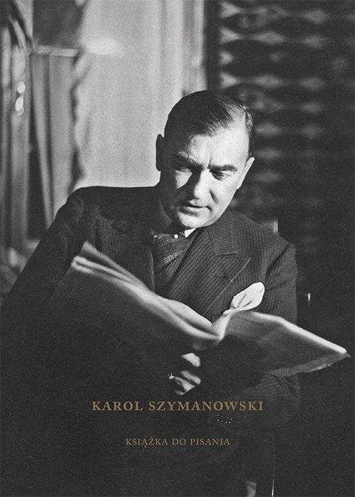 Karol Szymanowski. Książka do pisania - okładka książki