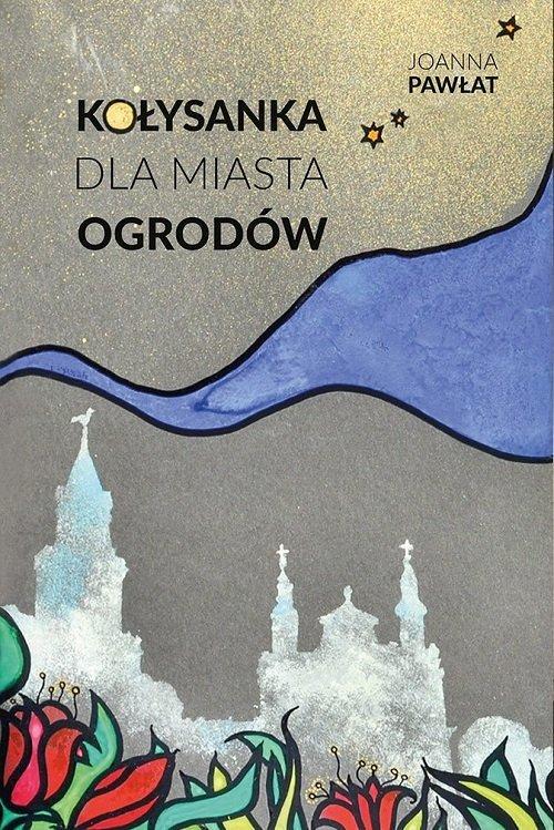 Kołysanka dla miasta ogrodów - okładka książki