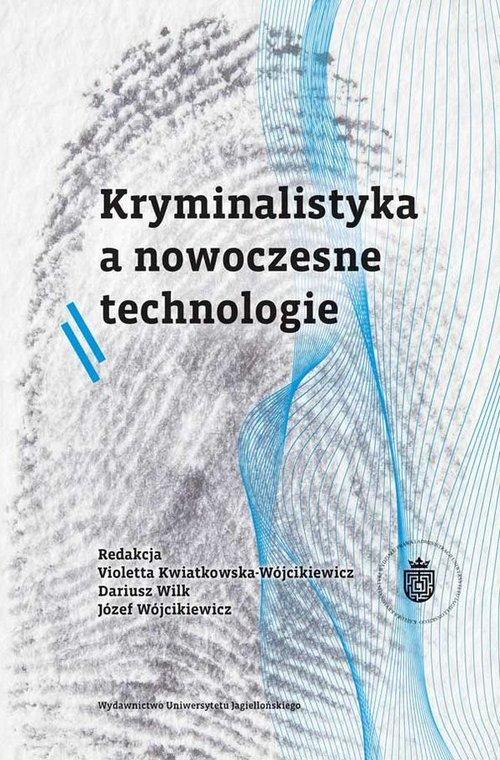 Kryminalistyka a nowoczesne technologie - okładka książki