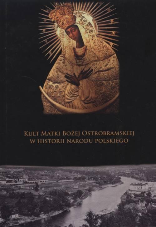 Kult Matki Bożej Ostrobramskiej - okładka książki