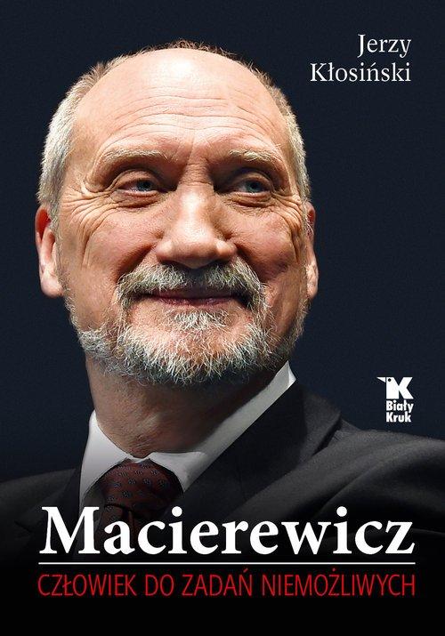 Macierewicz. Człowiek do zadań - okładka książki